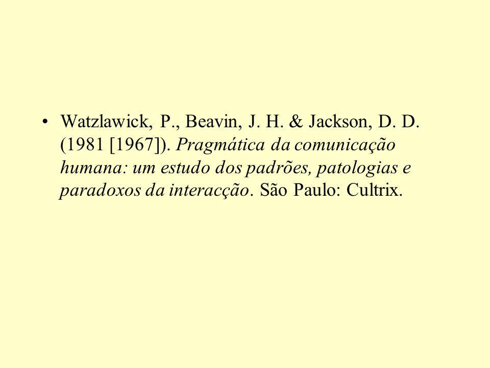 Watzlawick, P. , Beavin, J. H. & Jackson, D. D. (1981 [1967])